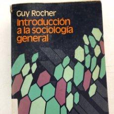 Libros antiguos: INTRODUCCIÓN A LA SOCIOLOGÍA GENERAL (GUY ROCHER). Lote 104069639