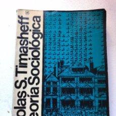 Libros antiguos: LA TEORÍA SOCIOLÓGICA, DE N. TIMASHEFF. Lote 105010067