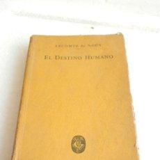 Libros antiguos: EL DESTINO HUMANO LECOMTE DU NOUY TRADUCTOR CARLOS FORESTI. EDITOR SANTIAGO RUEDA BUENOS AIRES, . Lote 105852875