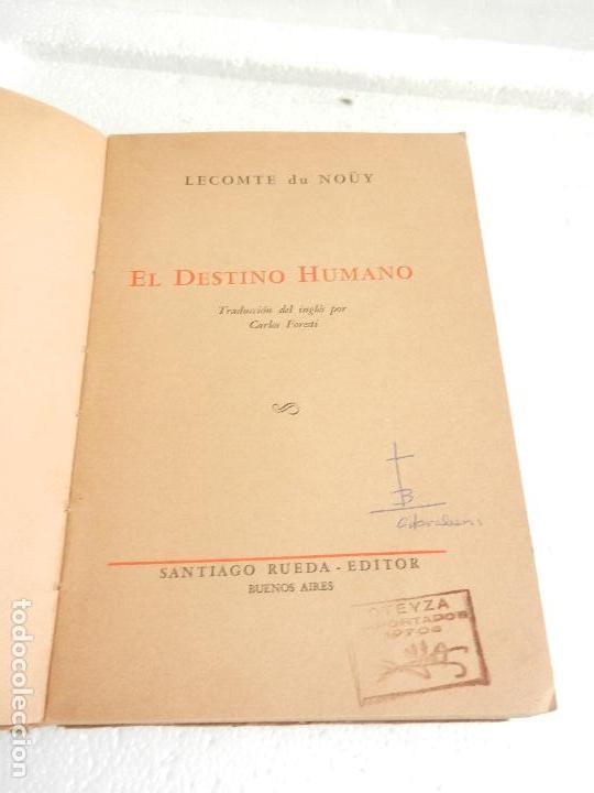 Libros antiguos: EL DESTINO HUMANO LECOMTE DU NOUY TRADUCTOR CARLOS FORESTI. EDITOR SANTIAGO RUEDA BUENOS AIRES, - Foto 2 - 105852875