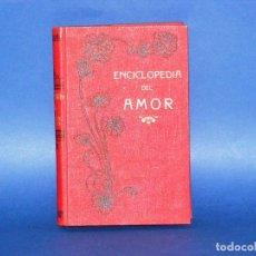 Libros antiguos: ENCICLOPEDIA DEL AMOR (PRINCIPIOS DEL SIGLO XX). Lote 109277727