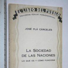 Libros antiguos: LA SOCIEDAD DE LAS NACIONES (EL LIBRO DEL PUEBLO) *** JOSÉ PLÁ CÁRCELES *** CIAPSA (1929). Lote 110617919