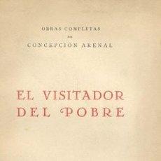 Libros antiguos: ARENAL, CONCEPCIÓN. EL VISITADOR DEL POBRE. 1934.. Lote 112867115