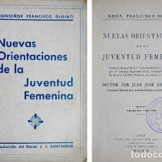 Libros antiguos: OLGIATI, FRANCESCO. NUEVAS ORIENTACIONES DE LA JUVENTUD FEMENINA. 1933.. Lote 112872779