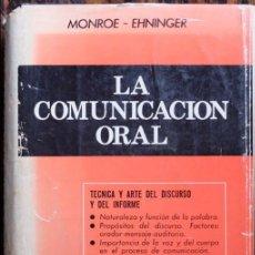 Libros antiguos: LA COMUNICACIÓN ORAL - MONROE EHNINGER. Lote 112874367