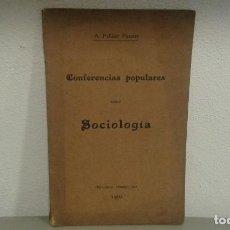 Libros antiguos: CONFERENCIAS POPULARES SOBRE SOCIOLOGIA POR A. PELLICER PARAIRE AÑO 1900. Lote 112877799