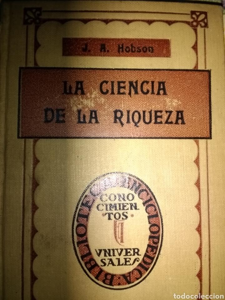 LA CIENCIA DE LA RIQUEZA. J. A. HOBSON. AÑO 1916. EDITORIAL IBÉRICA. ENCUADERNADO EN TELA . PÁGINAS (Libros Antiguos, Raros y Curiosos - Pensamiento - Sociología)