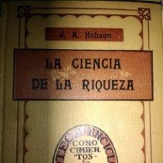Libros antiguos: LA CIENCIA DE LA RIQUEZA. J. A. HOBSON. AÑO 1916. EDITORIAL IBÉRICA. ENCUADERNADO EN TELA . PÁGINAS. Lote 113715826
