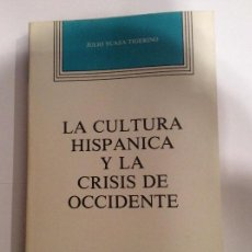 Libros antiguos: LA CULTURA HISPÁNICA Y LA CRISIS DE OCCIDENTE. JULIO Y CAZA TIGERINO. TEMATICA SOCIOLOGIA. Lote 113733507