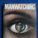 Libros antiguos: MANWATCHING - A FIELD GUIDE TO HUMAN BEHAVIOUR - DESMOND MORRIS, 1979. TEXTO EN INGLÉS.. Lote 115043543