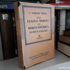 Libros antiguos: LAS CLASES MEDIAS EN NORTEAMERICA, C. WRIGHT MILLS. Lote 220866856