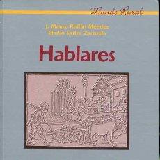 Libros antiguos: HABLARES. EL MUNDO RURAL Y SUS APORTACIONES AL LÉXICO CASTELLANO. I EL TRABAJO. Lote 116963003