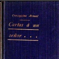 Libros antiguos: CONCEPCIÓN ARENAL : CARTAS A UN SEÑOR (BILBAO, C. 1900). Lote 117308343