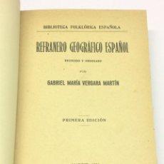 Libros antiguos: AÑO 1936 - VERGARA MARTÍN, GABRIEL MARÍA. REFRANERO GEOGRÁFICO ESPAÑOL. RECOGIDO Y ORDENADO POR.... Lote 118480671