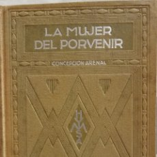 Libros antiguos: LA MUJER DEL PORVENIR - CONCEPCION ARENAL. 1934. Lote 118622486