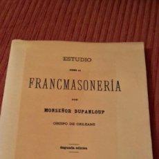 Libros antiguos: ESTUDIO SOBRE LA FRANCMASONERIA MONSEÑOR DUPANLOUP OBISPO DE ORLEANS. Lote 118664727