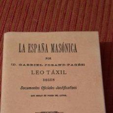 Libros antiguos: LA ESPAÑA MASONICA. LEO TÁXIL - FACSÍMIL. Lote 118665915
