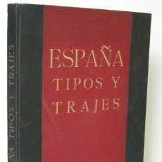Libros antiguos: ESPAÑA. TIPOS Y TRAJES, JOSÉ ORTIZ ECHAGÜE. EDITORA INTERNACIONAL, SAN SEBASTIÁN. 1933.. Lote 118932579