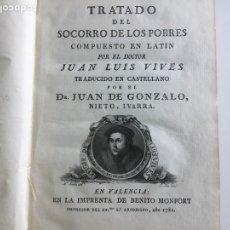 Libros antiguos: TRATADO DEL SOCORRO DE LOS POBRES, DE LUIS VIVES, VALENCIA 1781, PRIMERA EDICIÓN.. Lote 119160231