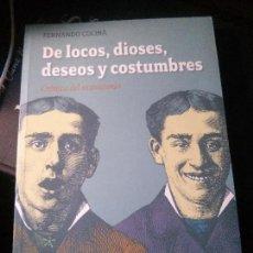 Libros antiguos: DE LOCOS, DIOSES, DESEOS Y COSTUMBRES, FERNANDO COLINA, PASAJE DE LAS LETRAS.. Lote 121642139