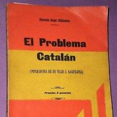 Libros antiguos: EL PROBLEMA CATALÁN. (IMPRESIONES DE UN VIAJE Á BARCELONA).. Lote 122237055