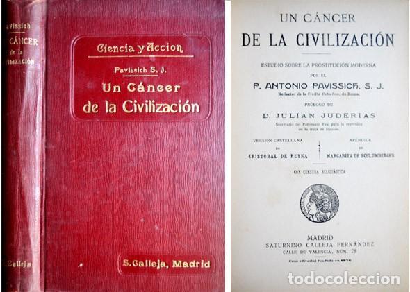 PAVISSICH, ANTONIO. UN CÁNCER DE LA CIVILIZACIÓN. ESTUDIO SOBRE LA PROSTITUCIÓN MODERNA. (1910). (Libros Antiguos, Raros y Curiosos - Pensamiento - Sociología)