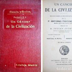 Libros antiguos: PAVISSICH, ANTONIO. UN CÁNCER DE LA CIVILIZACIÓN. ESTUDIO SOBRE LA PROSTITUCIÓN MODERNA. (1910).. Lote 123119687