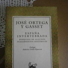 Libros antiguos: ESPAÑA INVERTEBRADA - JOSÉ ORTEGA Y GASSET - NUEVO. Lote 125292191