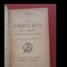 Libros antiguos: LA INFERIORIDAD MENTAL DE LA MUJER. P.J. MOEBIUS. Lote 126096259