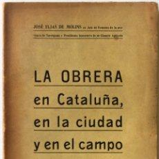 Libros antiguos: LA OBRERA EN CATALUÑA, EN LA CIUDAD Y EN EL CAMPO. ORIENTACIONES SOCIALES. - ELÍAS DE MOLINS, JOSÉ.. Lote 123184176