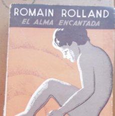 """Livros antigos: ROLLAND, ROMAIN: EL ALMA ENCANTADA IV LA GESTACIÓN.(TOMO II DE """"LA ANUNCIADORA"""") . Lote 129346611"""