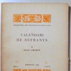 Libros antiguos: AMADES, JOAN - CALENDARI DE REFRANYS. BIBLIOTECA DE TRADICIONS POPULARS. VOLUM X - BARCELONA 1933 -. Lote 129406290