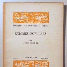 Libros antiguos: AMADES, JOAN - ENIGMES POPULARS. BIBLIOTECA DE TRADICIONS POPULARS.VOLUM XVII - BARCELONA 1934 - IL·. Lote 129406306