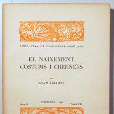 Libros antiguos: AMADES, JOAN - EL NAIXEMENT COSTUMS I CREENCES. - BARCELONA 1934 - IL·LUSTRAT - PAPER DE FIL. Lote 129406310