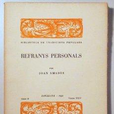 Libros antiguos: AMADES, JOAN - REFRANYS PERSONALS. BIBLIOTECA DE TRADICIONS POPULARS. VOLUM XXIV - BARCELONA 1935 -. Lote 129406416