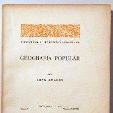Libros antiguos: AMADES, JOAN - GEOGRAFIA POPULAR. BIBLIOTECA DE TRADICIONS POPULARS. VOLUM XXVIII - BARCELONA 1935 -. Lote 129406420