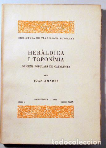 AMADES, JOAN - HERÀLDICA I TOPONÍMIA. ORÍGENS POPULARS DE CATALUNYA. BIBLIOTECA DE TRADICIONS POPULA (Libros Antiguos, Raros y Curiosos - Pensamiento - Sociología)