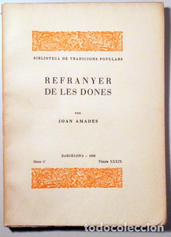 AMADES, JOAN - REFRANYER DE LES DONES. BIBLIOTECA DE TRADICIONS POPULARS. VOLUM XXXIX - BARCELONA 19 (Libros Antiguos, Raros y Curiosos - Pensamiento - Sociología)