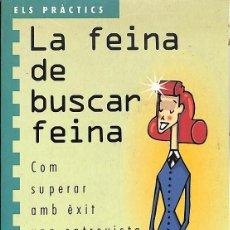 Libros antiguos: LA FEINA DE BUSCAR FEINA -- NATALIA LÓPEZ TORROJA -----REF-5ELLCAR . Lote 132307978