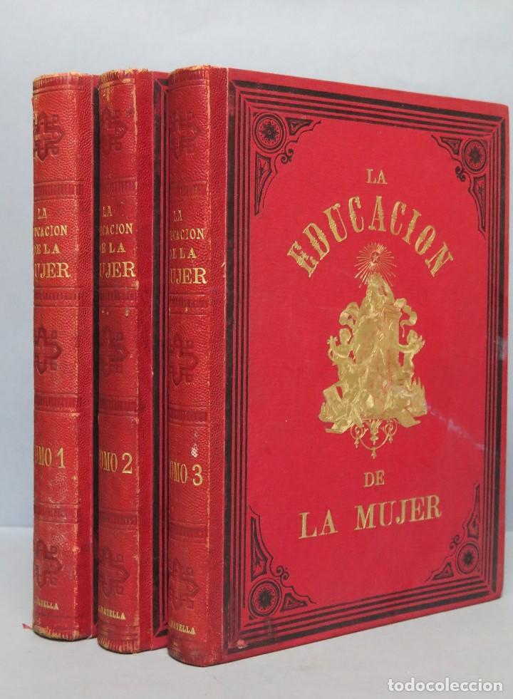 1878.- LA EDUCACION DE LA MUJER. JOSE PANADES Y POBLET. 3 TOMOS (Libros Antiguos, Raros y Curiosos - Pensamiento - Sociología)