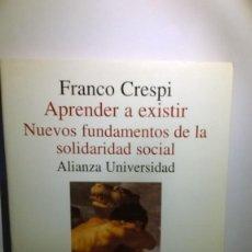 Libros antiguos: APRENDER A EXISTIR FRANCO CRESPI NUEVOS FUNDAMENTOS DE LA SOLIDARIDAD SOCIAL . Lote 135269462