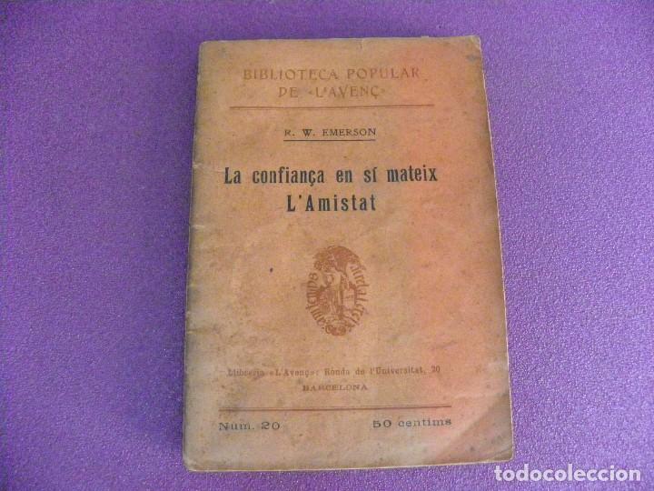 EDICIÓN DE 100 LA CONFIANÇA EN SÍ MATEIX - L'AMISTAT R W EMERSON. BIBLIOTECA POPULAR L'AVENÇ CATALÁN (Libros Antiguos, Raros y Curiosos - Pensamiento - Sociología)