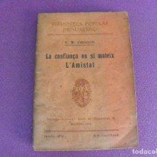Libros antiguos: EDICIÓN DE 100 LA CONFIANÇA EN SÍ MATEIX - L'AMISTAT R W EMERSON. BIBLIOTECA POPULAR L'AVENÇ CATALÁ. Lote 135424550