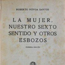 Libros antiguos: LA MUJER, NUESTRO SEXTO SENTIDO Y OTROS ESBOZOS. - NÓVOA SANTOS, ROBERTO.. Lote 123223727