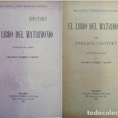 Libros antiguos: LHOTZKŸ, HEINRICH. EL LIBRO DEL MATRIMONIO. 1916 (BIBLIOTECA CIENTÍFICO-FILOSÓFICA).. Lote 136550202