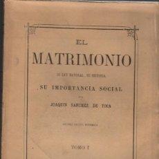 Libros antiguos: EL MATRIMONIO, SU LEY NATURAL, SU HISTORIA E IMPORTANCIA SOCIAL. T. I / J. SÁNCHEZ DE TOCA (1876). Lote 138529614