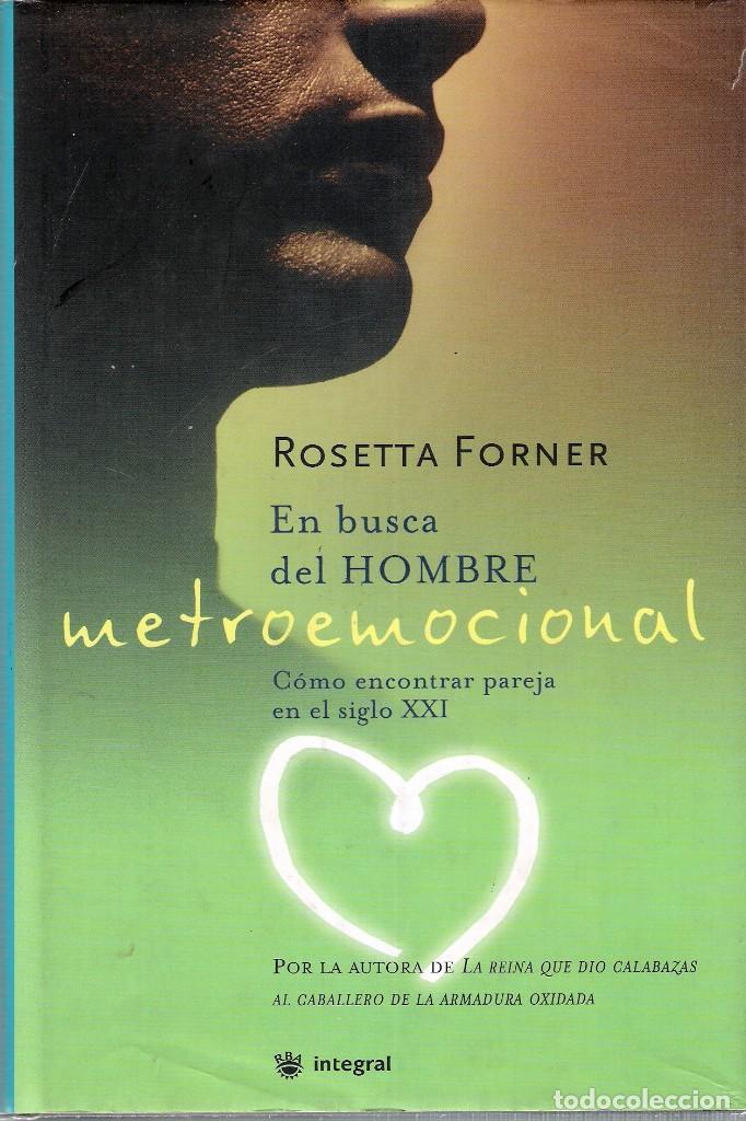 ROSETTA FORNER - EN BUSCA DEL HOMBRE METROEMOCIONAL (Libros Antiguos, Raros y Curiosos - Pensamiento - Sociología)