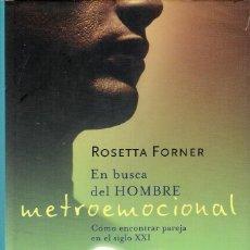 Libros antiguos: ROSETTA FORNER - EN BUSCA DEL HOMBRE METROEMOCIONAL. Lote 138705086
