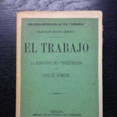 Libros antiguos: EL TRABAJO Y LA REDENCION DEL PROLETARIADO, SIMON, JULIO, 1869. Lote 138790546
