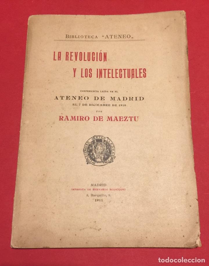 LA REVOLUCIÓN Y LOS INTELECTUALES. RAMIRO DE MAEZTU, 1911 ATENEO DE MADRID. INENCONTRABLE. (Libros Antiguos, Raros y Curiosos - Pensamiento - Sociología)